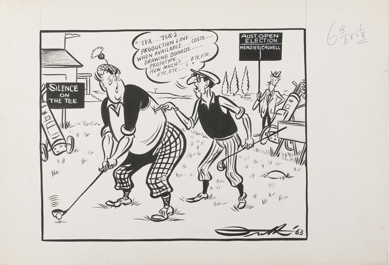 Sir Robert Menzies and Arthur Calwell are shown as golfers, wearing golf outfits and carrying clubs. Sir Robert is about to tee off. Calwell is confronting him, shouting 'TFX…TSR2…production line…when available…costs…drawing boards…prototype…how much…etc, etc, etc, etc……'. John Frith stands nearby with a sign saying Aust. Open Election and a Menzies vs Calwell scoreboard.